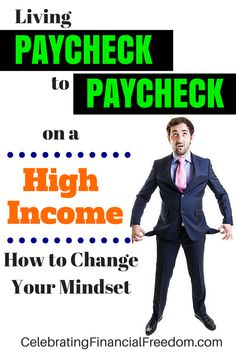 Second post in the series.  Living paycheck to paycheck on a high income has a lot to do with your mindset when it comes to money.  Here are some great things you can do to start changing your mindset so you can stop living paycheck to paycheck for good!  #money #finance