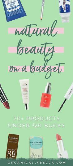 Green Beauty Under a $20 Budget • Organically Becca