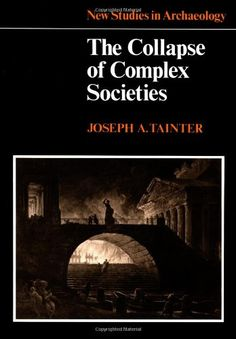 The Collapse of Complex Societies (New Studies in Archaeology) by Joseph A. Tainter http://www.amazon.com/dp/B001AOZ3PM/ref=cm_sw_r_pi_dp_T3x9wb0SXVTHC