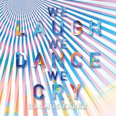 WE LAUGH WE DANCE WE CRY ♪