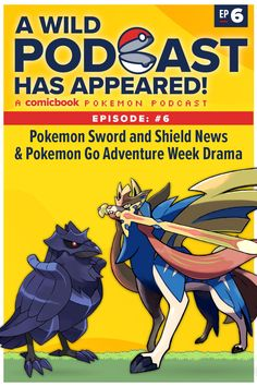 A Wild Podcast Has Appeared! Episode Pokemon Sword and Shield News & Pokemon Go Adventure Week Drama. Pokemon Go, News Pokemon, Geek Culture, Pop Culture, Latest Video Games, Video Game News, Comic News, Drama, Power Rangers