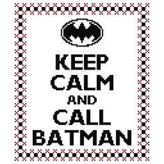 Keep Calm and Call Batman - Cross Stitch Pattern. $3.99, via Etsy.