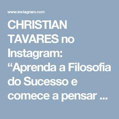 """CHRISTIAN TAVARES no Instagram: """"Aprenda a Filosofia do Sucesso e comece a pensar como Vencedor. Já dizia um grande lider """"O sucesso não ocorre por acaso"""", é necessário se…"""""""