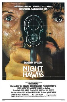 Nighthawks [R] 99 mins. Starring: Sylvester Stallone, Billy Dee Williams, Rutger Hauer, Lindsay Wagner, Persis Khambatta and Nigel Davenport Sylvester Stallone, Best Action Movies, Great Movies, Action Films, Awesome Movies, Cinema Posters, Movie Posters, Action Movie Poster, Rutger Hauer