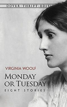 Monday or Tuesday: Eight Stories (Dover Thrift Editions): Virginia Woolf: 9780486294537: AmazonSmile: Books