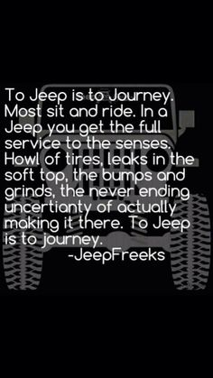 Tells the whole story of WHY we are Jeepers! Jeep On! Jeep Quotes, Road Quotes, True Quotes, Jeep Humor, Jeep Funny, Jeep Mods, Jeepers Creepers, Cool Jeeps, Jeep Wrangler Unlimited
