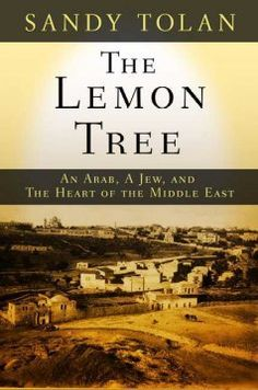 The Lemon Tree, by Sandy Tolman (956.9405092 Tol): The tale of a simple act of faith between two young people--one Israeli, one Palestinian--that symbolizes the hope for peace in the Middle East.