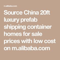 Source China 20ft luxury prefab shipping container homes for sale prices with low cost on m.alibaba.com
