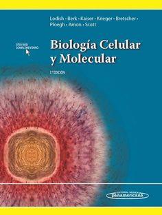 Biología celular y molecular / Harvey Lodish ... [et al.]. -- 7ª ed. -- Buenos Aires ... [etc.] : Panamericana, 2016.