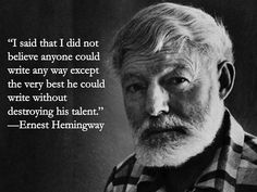 """""""Do not worry. You have always written before and you will write now."""" 23 Ernest Hemingway quotes for writers."""