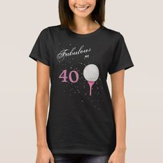 Fabulous at 40 Golf T-Shirt