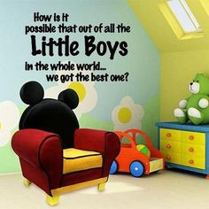 """How is it possible that out of all the little boys in the whole world...we got the best one?""  Vinyl Wall Art Decal or could frame & put in boy's room.  Can also make plural if more than one boy."