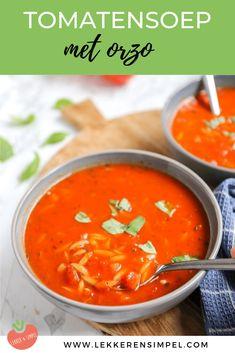 Tomatensoep met orzo - In 30 minuten op tafel - Lekker en Simpel My Recipes, Soup Recipes, Healthy Recipes, Healthy Meals, Healthy Food, Lunch Restaurants, Broccoli Casserole, Orzo, Just In Case