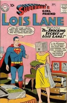 Poor Lois, I mean really, a lead mask