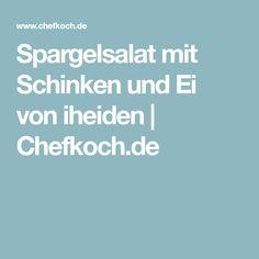 Spargelsalat mit Schinken und Ei von iheiden   Chefkoch.de
