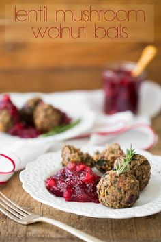 lentilwalnutmeatballscranberrysaucevegan 3027   Lentil Mushroom Walnut Balls with Cranberry Pear Sauce