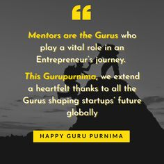 #Mentors are the #Gurus who play a vital role in an #Entrepreneur's journey.   This #Gurupurnima, we extend a heartfelt thanks to all the Gurus shaping #startups' future #globally #GuruPurnima2020 #GuruPoornima