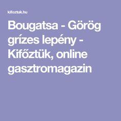 Bougatsa - Görög grízes lepény - Kifőztük, online gasztromagazin