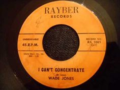 Wade Jones - I Can't Concentrate - Very Rare Early Motown