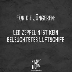 Für die jüngeren: Led Zeppelin ist kein beleuchtetes Raumschiff. - VISUAL STATEMENTS®