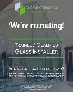 We are currently looking for a New Trainee / Qualified Glass Installer 👷‍♀️👷‍♂️ If you're interested in joining our team please email your CV with Covering Letter to: anthony@cheshirebespokeglassanddoors.co.uk