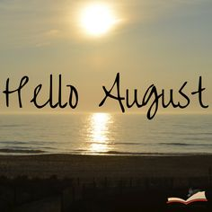 Wonderful Hello August!