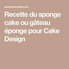 Recette du sponge cake ou gâteau éponge pour Cake Design