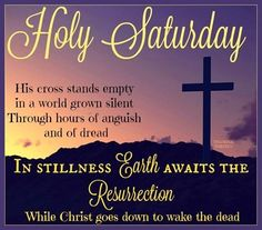 Holy Saturday In Stillness The Earth Waits religious easter god jesus religious quotes faith religion religious quote christ saturday jesus christ jesus quotes holy saturday holy saturday quotes Black Saturday Holy Week, Holy Saturday Quotes, Its Friday Quotes, Holy Friday, Good Friday Images, Saturday Images, Catholic Quotes, Religious Quotes, Good Friday Quotes Religious