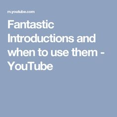 Fantastic Introductions and when to use them - YouTube