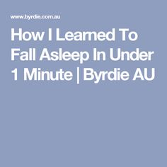 How I Learned To Fall Asleep In Under 1 Minute | Byrdie AU