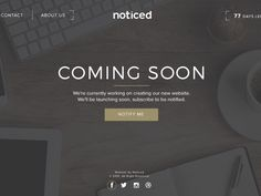 Our coming soon pages informing the public of the launching of our website for our newly branded company Noticed. http://wearenoticed.com/