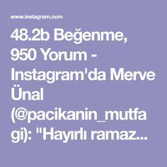 """48.2b Beğenme, 950 Yorum - Instagram'da Merve Ünal (@pacikanin_mutfagi): """"Hayırlı ramazanlar 🤗 Bugün orucumuzun ilk günü Rabbim tuttuğumuz oruçları kabul etsin inşallah 😊…"""""""
