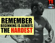 Beginning is always the hardest part, not just in training but in all aspects of life....You have already done the hard work by starting