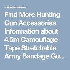 Find More Hunting Gun Accessories Information about 4.5m Camouflage Tape Stretchable Army Bandage Gun Rifle Camera Shooting Hunting Tactical Tape EDC Camping Hiking CS Field Gear,High Quality camera install,China camera insurance Suppliers, Cheap camera 3d from Fighting Wolf on Aliexpress.com