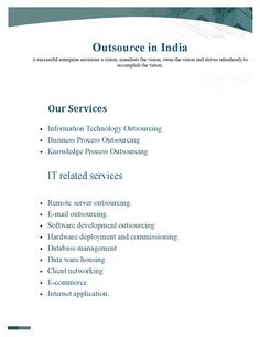 India has acquired the prominence across the globe for being the favored location for IT and ITES among other offshore services for a wide range of industry facilitator/ indicators.