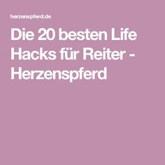 Die 20 besten Life Hacks für Reiter - Herzenspferd Life Hacks, Horse Training, Good Things, Sport, Pets, Animals, Horse And Rider, Tips, Projects