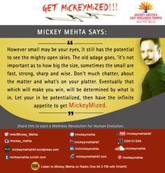 """#GetMickeyMized: """"Let your in be potentialized, then have the infinite appetite to get #MickeyMized"""" Share this to start a #Wellness Revolution for #Human Evolution  #MickeyMehta #MickeyMize #GetMickeyMized #lifecoach #holistichealth #fitness #philosopher #potential #wellness&wellbeing #wellness #wellnessguru"""