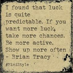 Luck Brian Tracy, Good Luck To You, Fit Board Workouts, Be A Nice Human, Self, Wisdom, Sayings, Words, Fitness