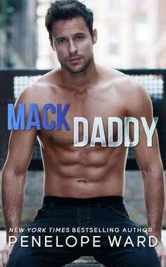 . COVER REVEAL! . MACK DADDY (A standalone) Penelope Ward: Author Release date: 2/13/2017 A Contemporary Romance Novel New York Times USA Today and #1 Wall Street Journal Bestselling Author Synopsis: From New York Times bestselling author Penelope Ward comes a sexy STANDALONE second-chance romance. They called him Mack Daddy. No seriously his name was Mack. Short for Mackenzie. Thus the nickname. Perfect right? So was he: perfect. The perfect physical male specimen. At the private school…