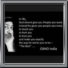 Best 100 Osho Quotes On Life, Love, Happiness, Words Of Encouragement I don't believe in a god as a person, I believe in godliness as a quality. - Osho Q Osho Quotes On Life, Dream Quotes, Wisdom Quotes, Me Quotes, Qoutes, Quotes Images, Funny Quotes, Tantra, Mahatma Gandhi
