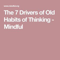 habits hinder thinking Overcoming the habits that hinder thinking examine your first impressions of problems and issues without weighing it with others have a say, make a stand, don't be lazy to think else others will just overtake you.