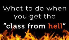 How to create a resilient mindset when you get the class from hell!