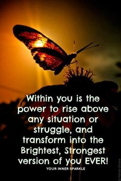 Rise. OLW 15 Within you is the power to rise above any situation or struggle, and transform into the brightest, strongest version of you ever.