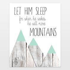 Let him sleep for when he wakes he will move mountains Art Print by ZoomandBooneCreations on BoomBoomPrints