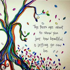 The Trees are about to show you just how beautiful letting go can be Gli Alberi sono Yoga Quotes, Me Quotes, Qoutes, Let Go Quotes, Letting Go Quotes, Nature Quotes, Photo Quotes, Great Quotes, Inspirational Quotes