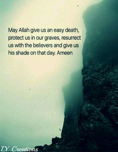 May Allah give us an easy death
