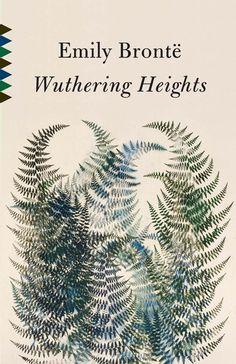 "Author Emily Brontë - ""Wuthering Heights"" - Designer Megan Wilson - Illustrator Philip Taaffe"