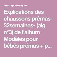 Explications des chaussons prémas- 32semaines- (aig n°3) de l'album Modèles pour bébés prémas + photos