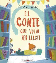 "Carolina Rabei. ·El conte que volia ser llegit"". Editorial Maeva Young Editorial, Family Guy, Fictional Characters, Art, Reading, Libros, Art Background, Kunst, Performing Arts"