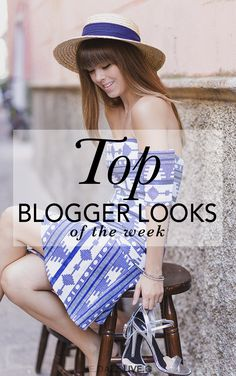 The Top Blogger Looks Of The Week | Be Daze Live - summer outfits - fall outfits - boho chic style - work outfits - travel outfits - getaway outfits - festival outfits - party outfits - beach outfits